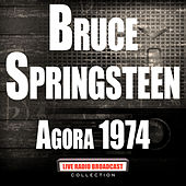 Agora 1974 (Live) by Bruce Springsteen