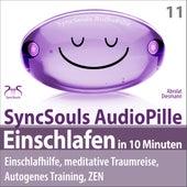 Einschlafen in 10 Minuten: Einschlafhilfe, meditative Traumreise, Autogenes Training, ZEN (SyncSouls AudioPille) von Franziska Diesmann