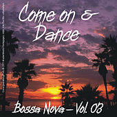 Come on and Dance - Bossa Nova Vol. 03 von Various Artists