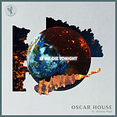 If We Die Tonight de Oscar House