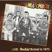 Live -  Rockin' Bristol 1978 by Matchbox