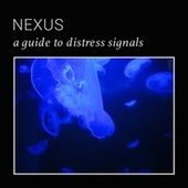 A Guide to Distress Signals by Nexus