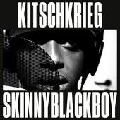 KitschKrieg X Skinnyblackboy von KitschKrieg