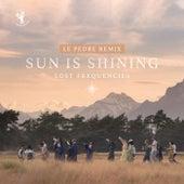 Sun Is Shining (Le Pedre Remix) de Lost Frequencies