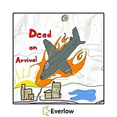 Dead on Arrival by Everlow