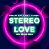 Stereo Love (Dark Rehab Remix) de Edward Maya