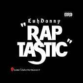 RAPTASTIC by LuhDanny