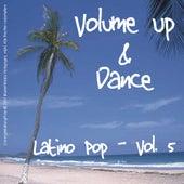 Volume Up & Dance - Latino Pop Vol. 5 de Various Artists