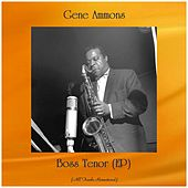 Boss Tenor (EP) (Remastered 2020) von Gene Ammons