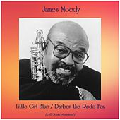 Little Girl Blue / Darben the Redd Fox (All Tracks Remastered) by James Moody