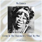 Down In The Basement / Trust No Man (All Tracks Remastered) fra Ma Rainey