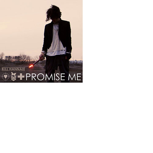 Promise Me Maxi-Single by Kill Hannah
