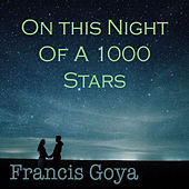 On the Night of a 1000 Stars by Francis Goya