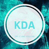 Try It and You Can by KDA