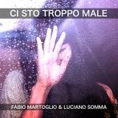 Ci Sto Troppo Male by Fabio Martoglio
