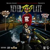 Never Too Late (Deluxe Version) by Highway Yella