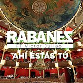 Ahi Estas Tu (Live) de Los Rabanes