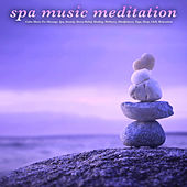 Spa Music Meditation: Calm Music For Massage, Spa, Anxiety, Stress Relief, Healing, Wellness, Mindfulness, Yoga, Sleep, Chill, Relaxation by Spa Music (1)