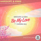 Be My Love (feat. Chrisma Hall) von Harddope