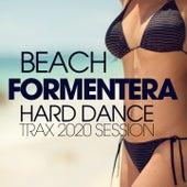 Beach Formentera Hard Dance Trax 2020 Session de Dj Kee, Magdaleine, Dj Hush, Mc Joe, The Vanillas, Daniel, Housecream, Mc Ya