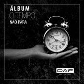 O Tempo Não Pára by D.A.F.