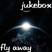 Fly Away de Jukebox