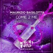 Come 2 Me by Maurizio Basilotta