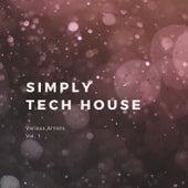 Simply Tech House, Vol. 1 de Various Artists