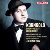 Korngold: Violin Concerto & String Sextet by John Wilson