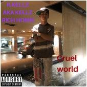 Cruel World by R. Kellz