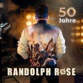 50 Jahre Randolph Rose de RANDOLPH ROSE