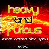 Heavy and Furious, Vol. 1 (Ultimate Selection of Techno Rhythms) von Various Artists