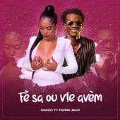 Fè Sa Ou Vle Avèm (feat. Pierre Jean) by Shassy