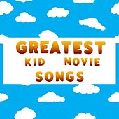 Greatest Kids Movie Songs by Various Artists