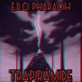 Trapirâmide de E.D.O. Pharaoh