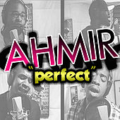 Ahmir: Perfect (Cover) - Single by Ahmir