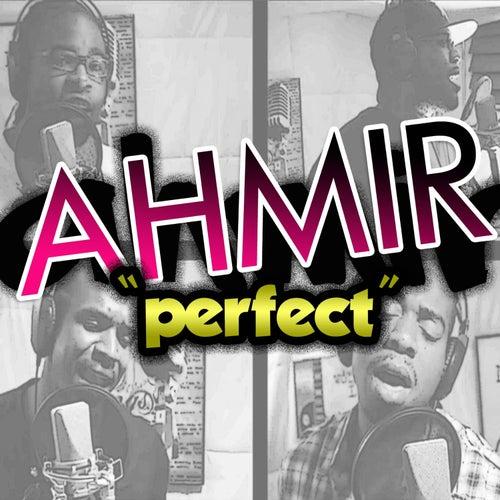 Ahmir: Perfect (Cover) - Single by Ahmir