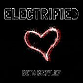 Electrified von Beth Crowley