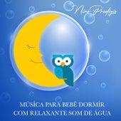 Música para Bebê Dormir Com Relaxante Som de Agua de Niño Prodigio