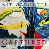 Captured by Kit Garoutte
