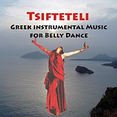 Tsifteteli - Greek Instrumental Music For Belly Dance by Various Artists