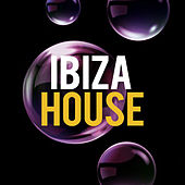 Ibiza House by Various Artists
