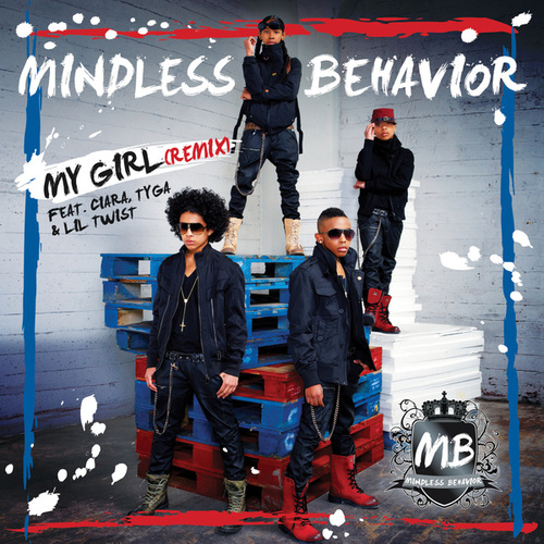 My Girl (Remix) by Mindless Behavior