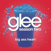 Big Ass Heart (Glee Cast Version) by Glee Cast