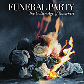 The Golden Age of Knowhere by The Funeral Party