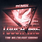 Touch Me (Remixes) von Tom Wilcox