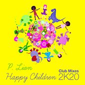 Happy Children (2K20 Club Mixes) de P. Lion