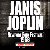 Newport Folk Festival 1968 (Live) by Janis Joplin