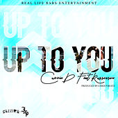 Up to You by Cuzzin D