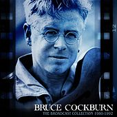 The Broadcast Collection 1980-1992 de Bruce Cockburn